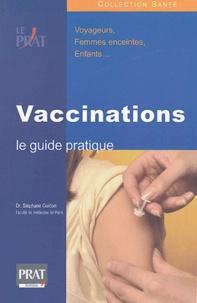 Stéphane Guidon - Vaccinations : le guide pratique.