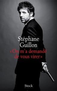 Stéphane Guillon - On m'a demandé de vous virer.