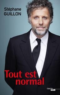 Stéphane Guillon - Tout est normal.