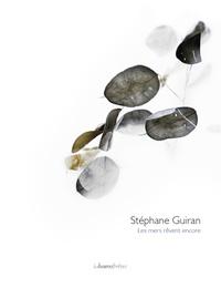Stephane Guiran et Françoise Jaunin - Les mers rêvent encore - Catalogue d'exposition.