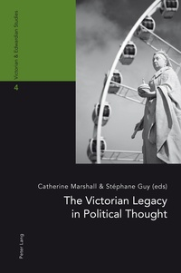 Stéphane Guy et Catherine Marshall - The Victorian Legacy in Political Thought.