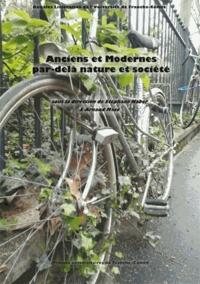 Stéphane Haber et Arnaud Macé - Anciens et modernes par-delà la nature et la société.