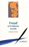 Stéphane Haber - Freud et la théorie sociale.