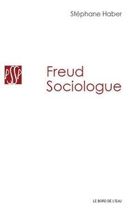 Stéphane Haber - Freud sociologue.