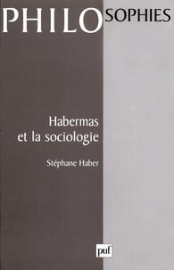 Stéphane Haber - Habermas et la sociologie.