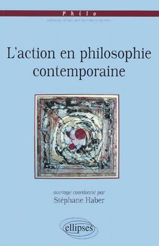Stéphane Haber - L'action en philosophie contemporaine.