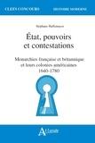 Stéphane Haffemayer - Etat, pouvoirs et contestations - Monarchies française et britannique et leurs colonies américaines 1640-1780.