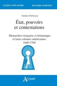 Etat, pouvoirs et contestations - Monarchies française et britannique et leurs colonies américaines 1640-1780.pdf