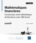 Stéphane Hamard - Mathématiques financières - Construisez votre bibliothèque de fonctions avec VBA Excel.