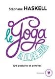 Stéphane Haskell - Le yoga au fil des jours - 108 pensées et postures.