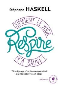 Stéphane Haskell - Respire - Comment le yoga m'a sauvé.