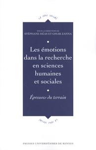 Stéphane Héas et Omar Zanna - Les émotions dans la recherche en sciences humaines et sociales - Epreuves du terrain.