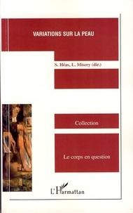 Stéphane Héas et Laurent Misery - Variations sur la peau.
