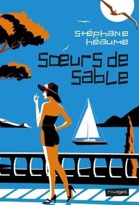 Stéphane Héaume - Soeurs de sable.