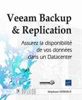 Stéphane Héberlé - Veeam backup & replication - Assurez la disponibilité de vos données dans un datacenter.