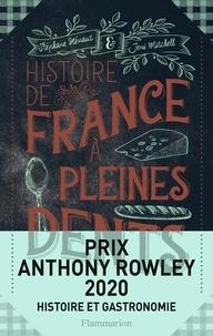 Histoire de France à pleines dents - Stéphane Hénaut |