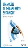 Stephane Hendrick - Un modèle de thérapie brève systémique.