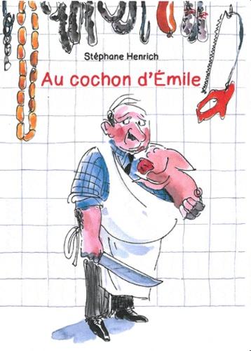 https://products-images.di-static.com/image/stephane-henrich-au-cochon-d-emile/9782877677301-475x500-1.jpg