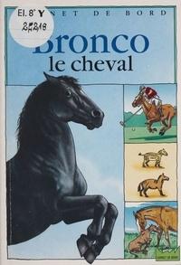 Stéphane Hergueta - Bronco le cheval.