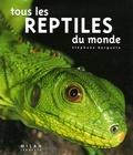 Stéphane Hergueta - Tous les reptiles du monde.