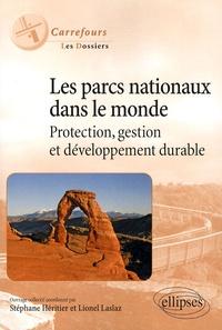 Stéphane Heritier et Lionel Laslaz - Les parcs nationaux dans le monde - Protection, gestion et développement durable.