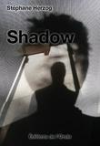 Stéphane Herzog - Shadow.
