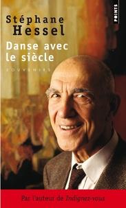 Stéphane Hessel - Danse avec le siècle.