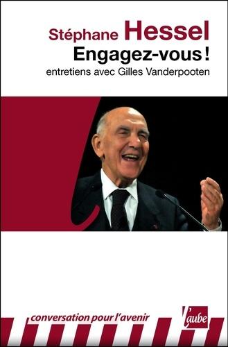 Engagez-vous !. Entretiens avec Gilles Vanderpooten
