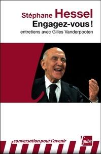 Stéphane Hessel - Engagez-vous ! - Entretiens avec Gilles Vanderpooten.