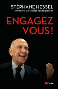 Stéphane Hessel - Engagez-vous !.
