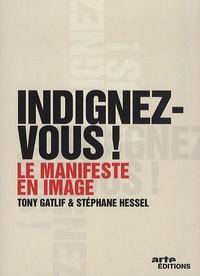 Stéphane Hessel et Tony Gatlif - Indignez-vous ! - Le manifeste en image. 1 DVD