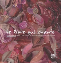 Stéphane Hessel - Le livre qui chante - Conciliabules : pour l'expression artistique et citoyenne des femmes.