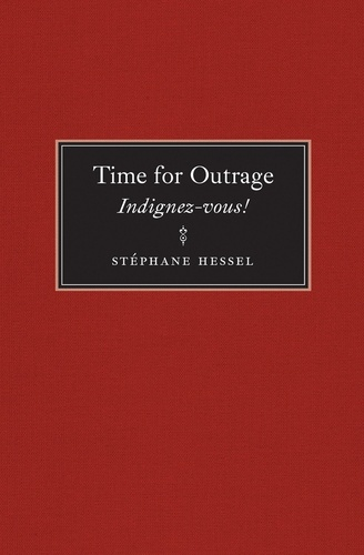 Time for Outrage. Indignez-vous!