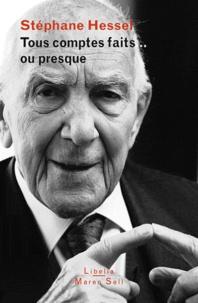 Stéphane Hessel - Tous comptes faits... ou presque.