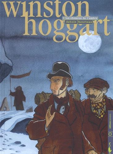 Stéphane Heurteau et François Debois - Winston Hoggart Tome 1 : Les chemins de l'ombre.