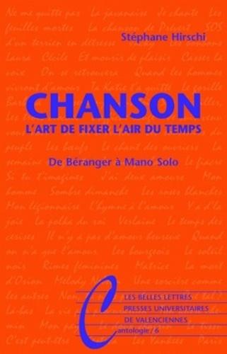 Stéphane Hirschi - Chanson - L'art de fixer l'air du temps, de Béranger à Mano Solo.