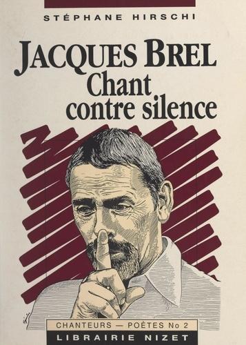 Jacques Brel : chant contre silence