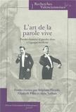 Stéphane Hirschi et Elisabeth Pillet - L'art de la parole vive - Paroles chantées et paroles dites à l'époque moderne.