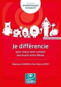 Stéphane Hoeben et Paul-Marie Leroy - Je différencie pour mieux tenir compte des écarts entre élèves.