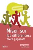 Stéphane Hoeben et Paul-Marie Leroy - Miser sur les différences : êtres gagnants.