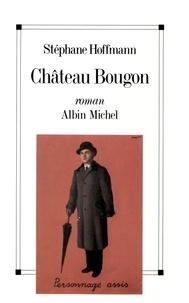 Stéphane Hoffmann - Château Bougon.