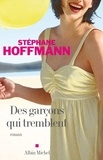 Stéphane Hoffmann - Des garçons qui tremblent.