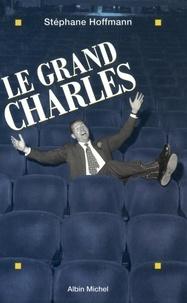 Stéphane Hoffmann - Le Grand Charles.