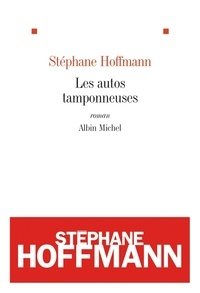 Stéphane Hoffmann - Les autos tamponneuses.