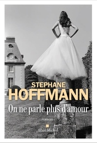 Stéphane Hoffmann - On ne parle plus d'amour.