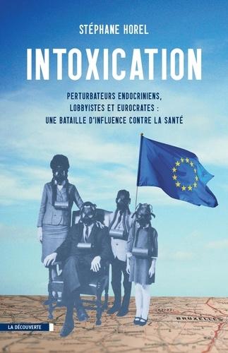 Intoxication. Perturbateurs endocriniens, lobbyistes, eurocrates : une bataille d'influence contre la santé