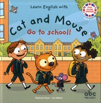 Stéphane Husar et Loïc Méhée - Cat and Mouse go to school. 1 CD audio