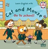 Stéphane Husar et Loïc Méhée - Cat and Mouse go to school. 1 CD audio