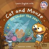 Stéphane Husar et Loïc Méhée - Cat and Mouse go unter the Sea !. 1 CD audio