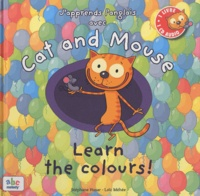 Stéphane Husar et Loïc Méhée - J'apprends l'anglais avec Cat and Mouse - Learn the colours !. 1 CD audio
